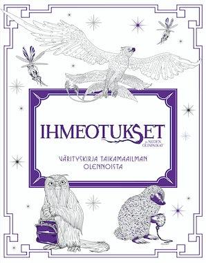 Ihmeotukset ja niiden olinpaikat: Värityskirja taikamaailman olennoista book image