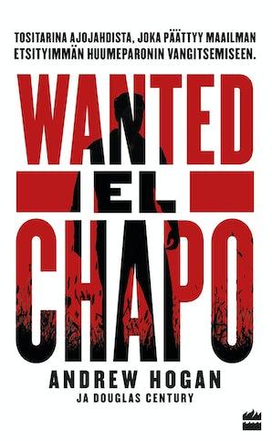 Wanted: El Chapo. Tositarina ajojahdista book image